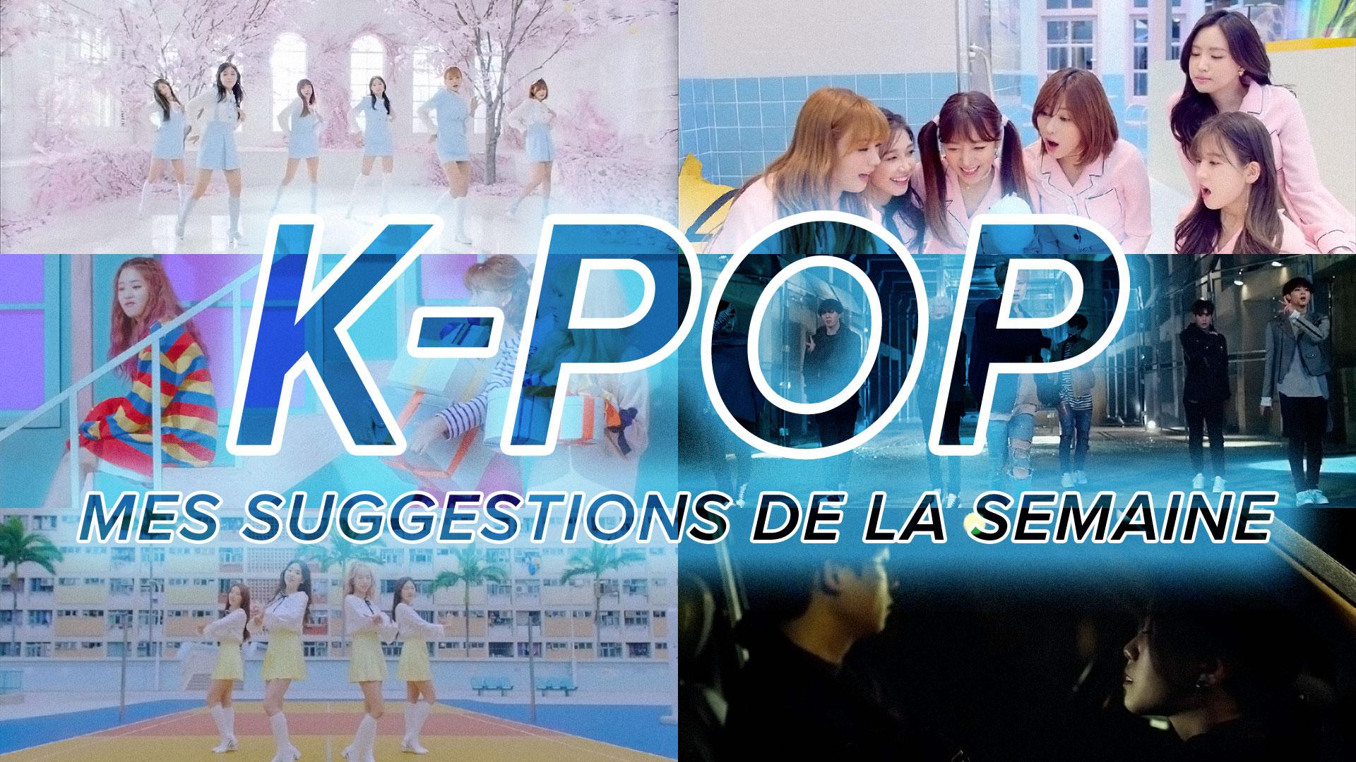 [Découverte] Mes suggestions des vidéoclips K-Pop du 12 au 18 mars 2017