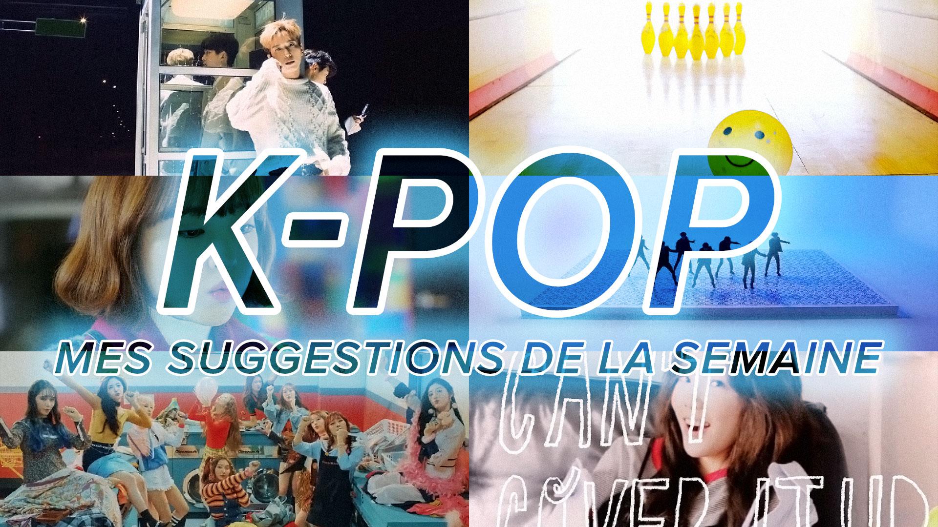 [Découverte] Mes suggestions des vidéoclips K-Pop du 19 au 25 mars 2017
