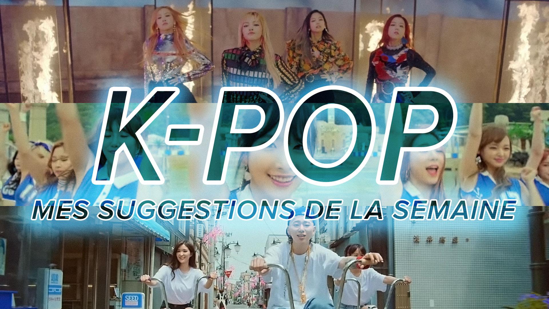 [Découverte K-Pop] Mes suggestions des vidéoclips K-Pop du 9 au 15 juillet 2017