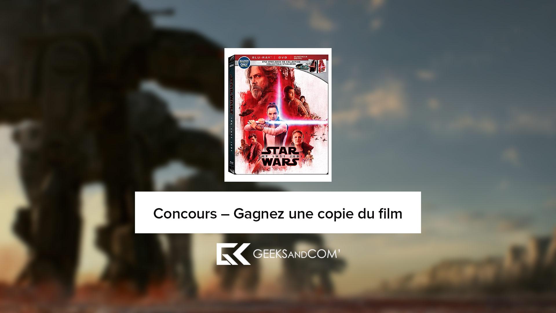 [QC] Gagnez une copie du film STAR WARS : THE LAST JEDI