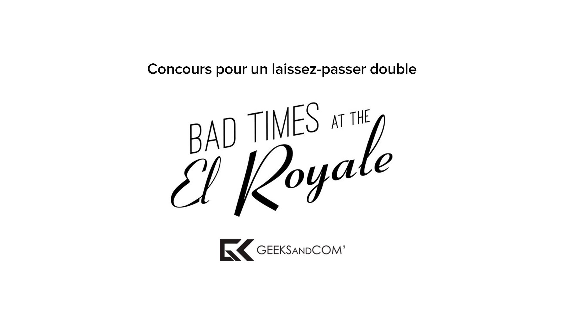 [MTL] Concours pour voir le film BAD TIMES AT THE EL ROYALE