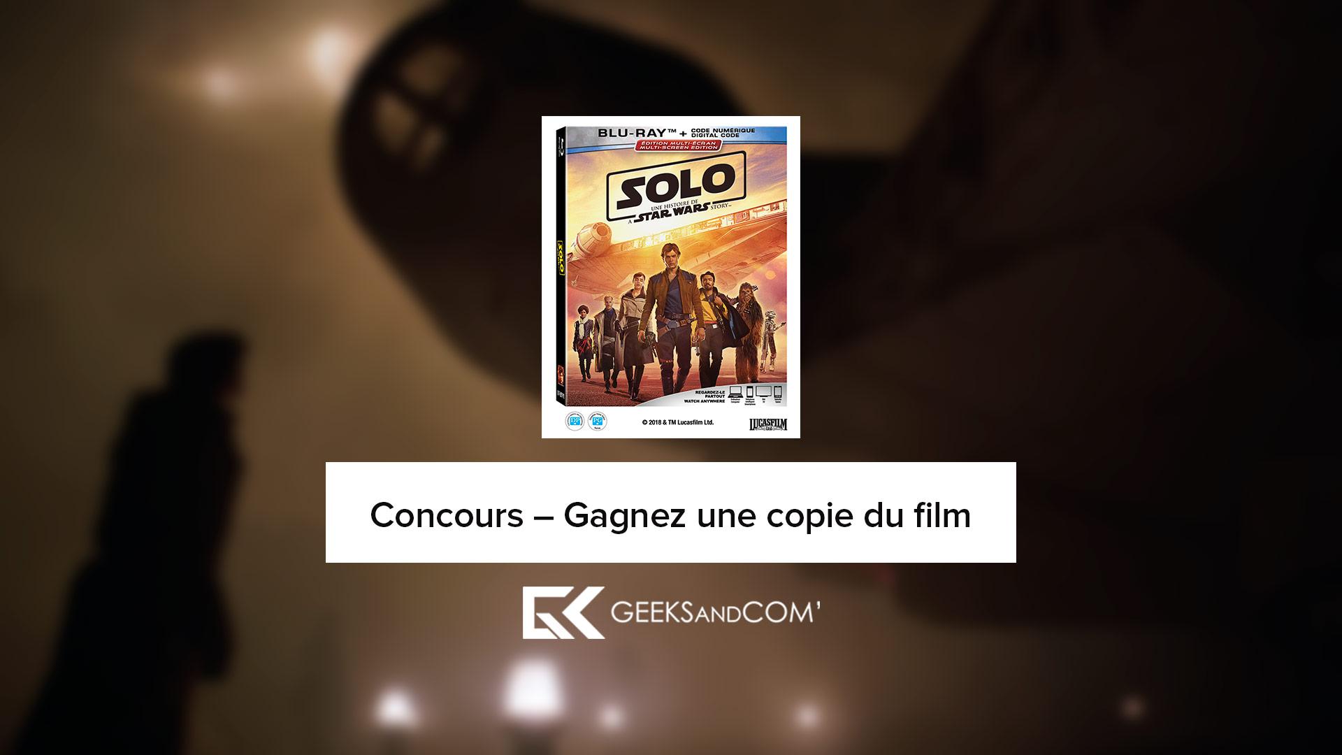[QC] Gagnez une copie du film SOLO : A STAR WARS STORY