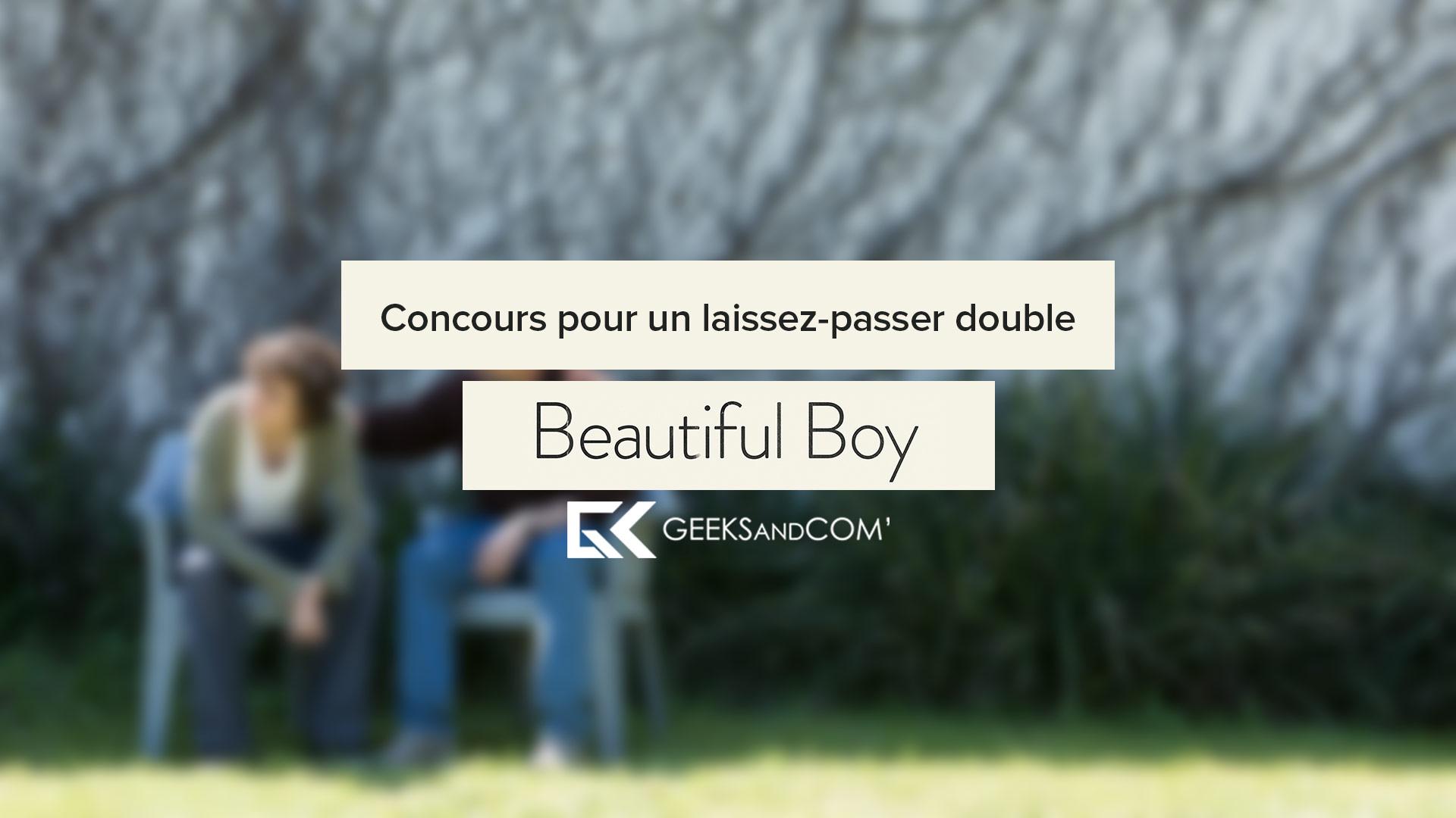 [MTL] Concours pour voir le film BEAUTIFUL BOY