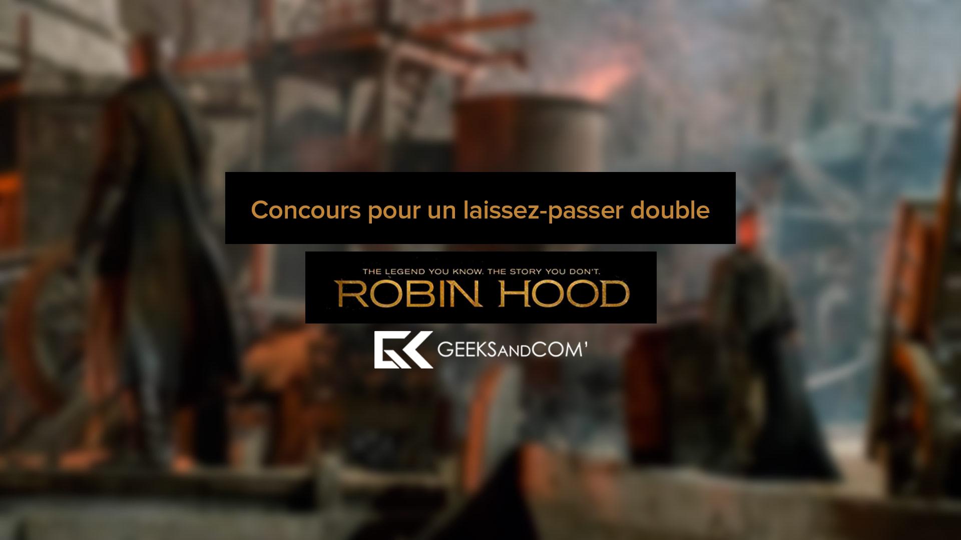 [MTL/QC/SHER/TR] Concours pour voir le film ROBIN HOOD | ROBIN DES BOIS