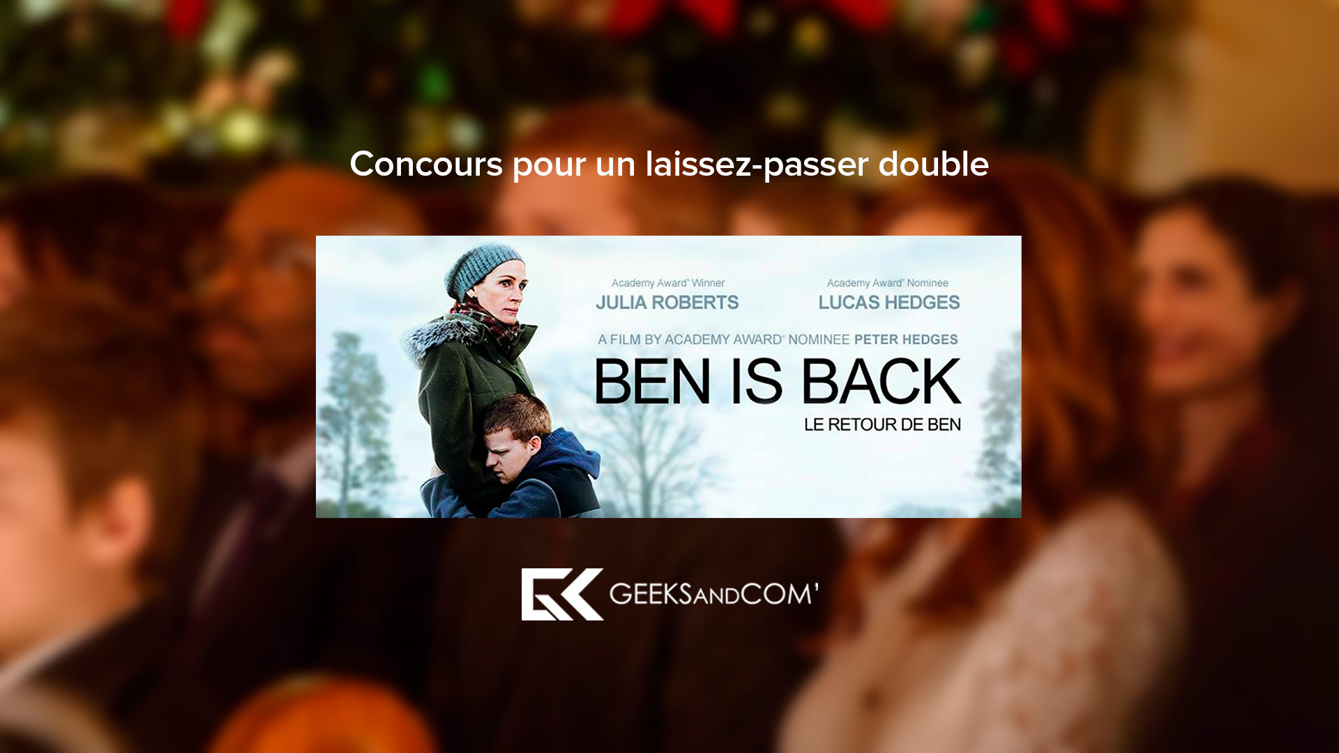 [Québec] Concours pour voir le film BEN IS BACK