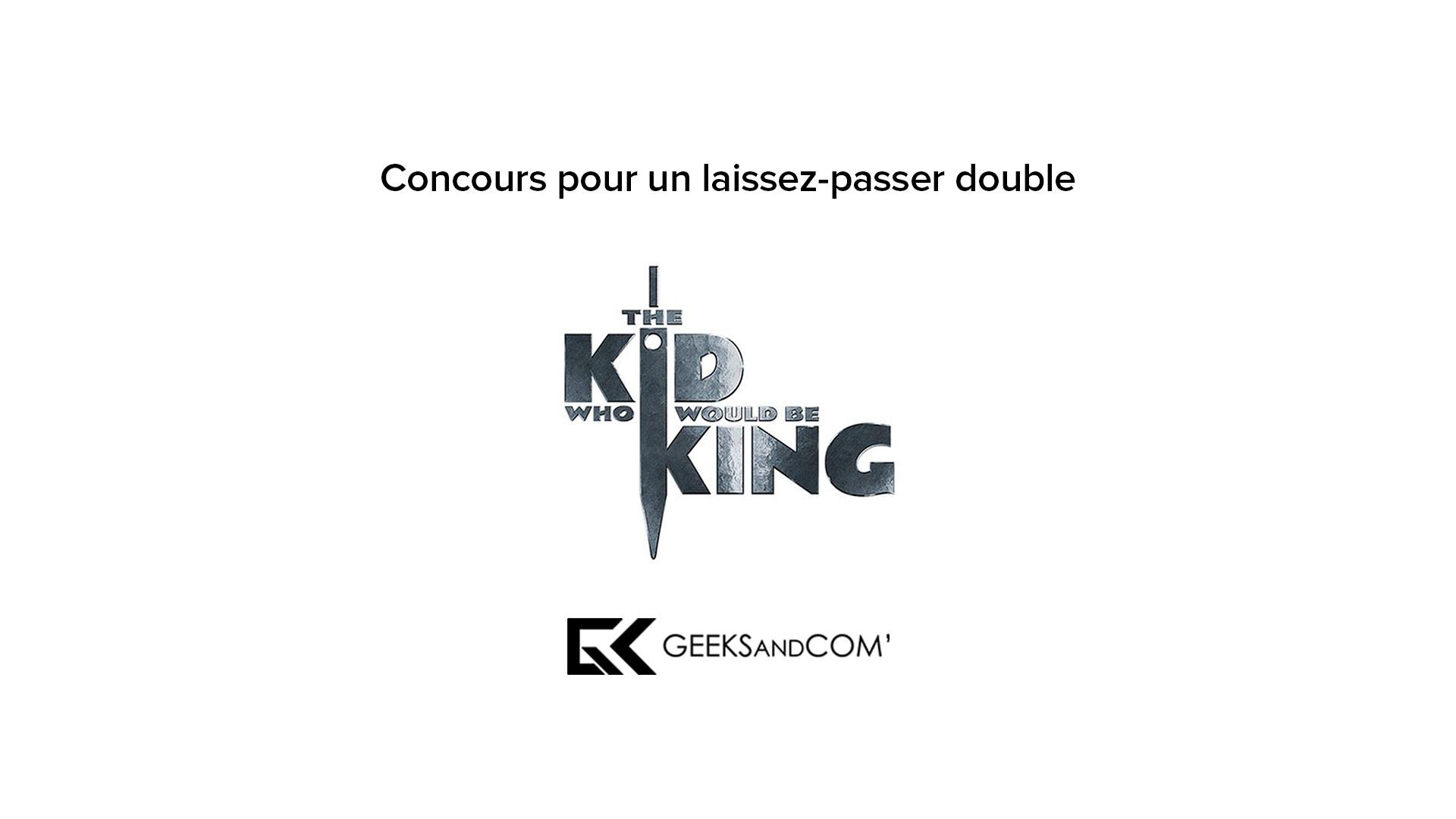 [MTL] Concours pour voir le film THE KID WHO WOULD BE KING | L'ENFANT QUI VOULU ÊTRE ROI